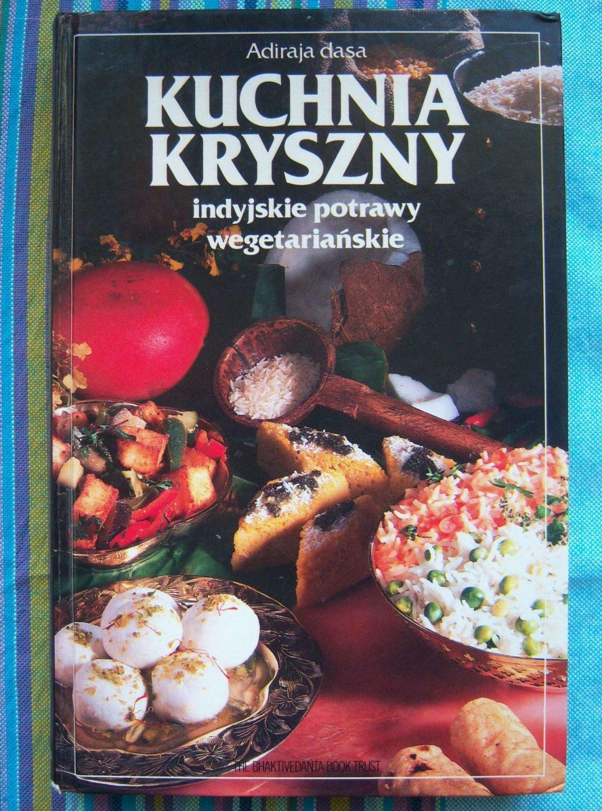 """""""Kuchnia Kryszny. Indyjskie potrawy wegetariańskie"""""""